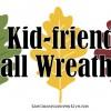 Kid-Friendly Fall Wreath Ideas