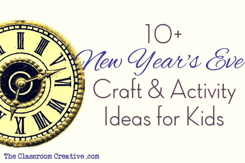 New Year S Eve Party Crafts And Activities For Kids