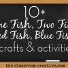 One Fish, Two Fish, Red Fish, Blue Fish Crafts and Activities