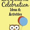 End of the School Year Celebration Ideas & Activities