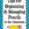 Ideas for Organizing and Managing Pencils in the Classroom