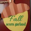 Fall & Thanksgiving Decoration {Acorn Garland}