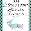 10+ Tips for Organizing Your Classroom Library