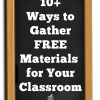 10+ Ways to Gather Free Materials for Your Classroom!