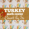 Thanksgiving Math Activity for the Primary Grades: Count by 5s Turkey Handprint Craft