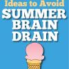 """10+ Ways to Avoid the """"Summer Brain Drain"""""""